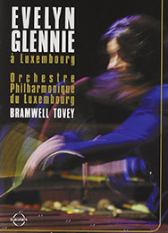 Evelyn Glennie & L'Orchestre Philharmonique du Luxembourg, DVD