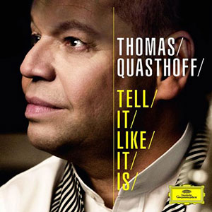 Thomas Quasthoff: Tell It Like It Is, CD